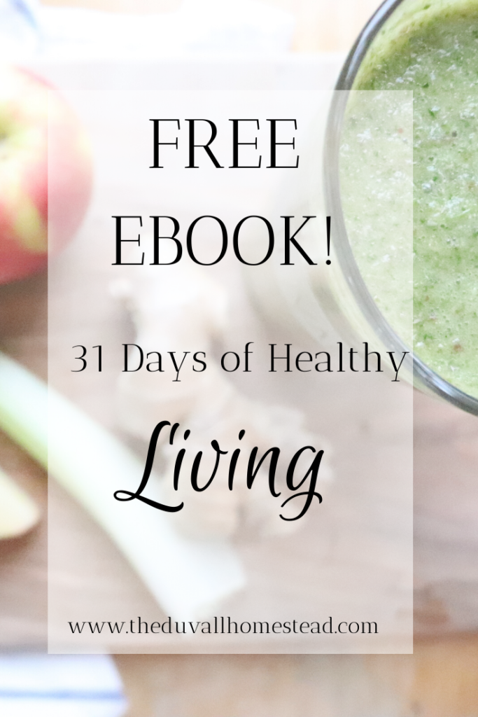 free ebook 31 days of healthy living recipes homesteading healthy recipes yoga poses organization house cleaning simple budgeting template  #healthyliving #homestead #farmtotable #recipes #yoga #budgeting #organization #lifeorganization #2020newyear #simpleliving #homestead #farmhouse #healthy #healthyrecipes