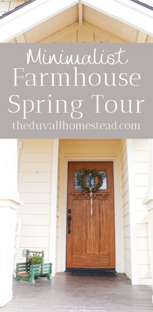 Join me for a minimalist farmhouse spring home tour.   #minimalism #spring #hometour #homedecor #farmhouse #homestead #minimal #decor #minimalist #home #decorating #ideas #spring #summer
